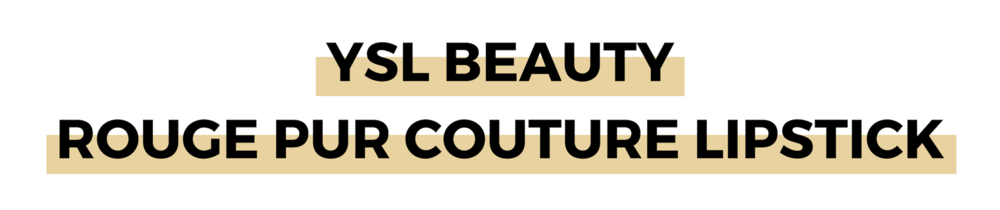 YSL BEAUTY ROUGE PUR COUTURE LIPSTICK.png