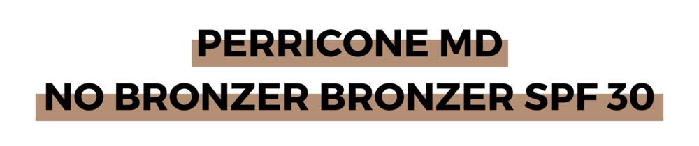 PERRICONEMD NO BRONZER BRONZER SPF 30 (1).png