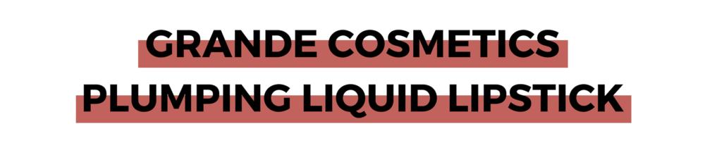 GRANDE COSMETICS PLUMPING LIQUID LIPSTICK.png