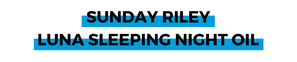 SUNDAY RILEY LUNA SLEEPING NIGHT OIL.png