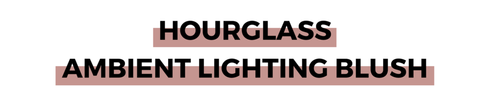 HOURGLASS AMBIENT LIGHTING BLUSH.png