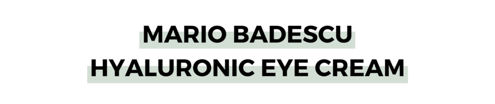 MARIO BADESCU HYALURONIC EYE CREAM.png