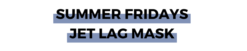 SUMMER FRIDAYS JET LAG MASK.png