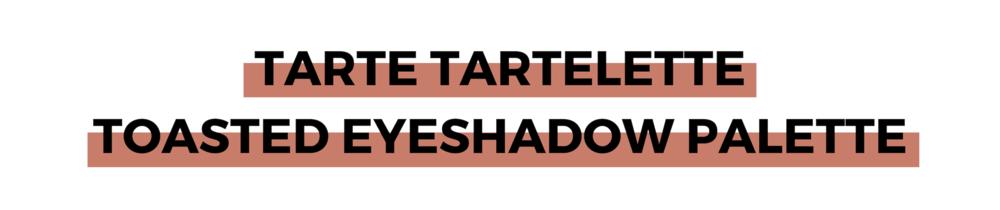 TARTE TARTELETTE TOASTED EYESHADOW PALETTE.png