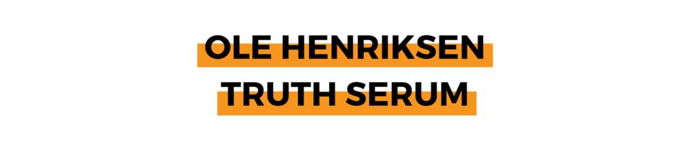OLE HENRIKSEN TRUTH SERUM.png