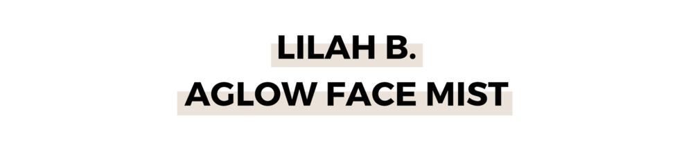LILAH B. AGLOW FACE MIST.png