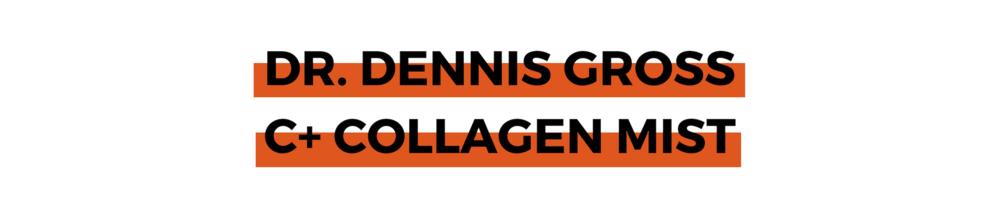 DR. DENNIS GROSS C+ COLLAGEN MIST.png