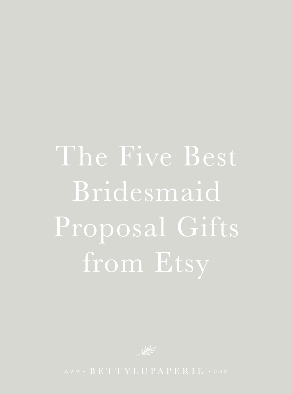 Bridesmaid Proposal Gifts.png