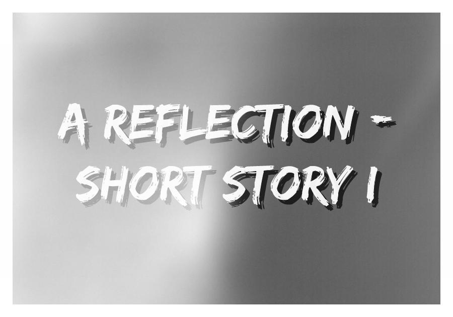 A Reflection - Thumbnail