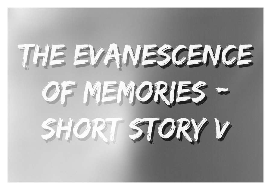 The Evanescence of Memories - Thumbnail