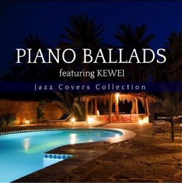 Piano Ballads ft Kewei (2014)