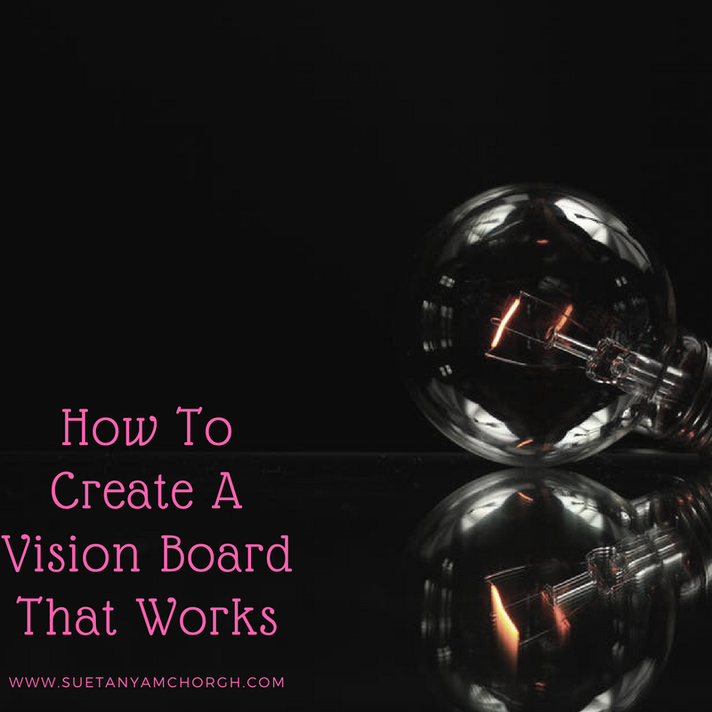 How To Create A Vision Board That Works.png