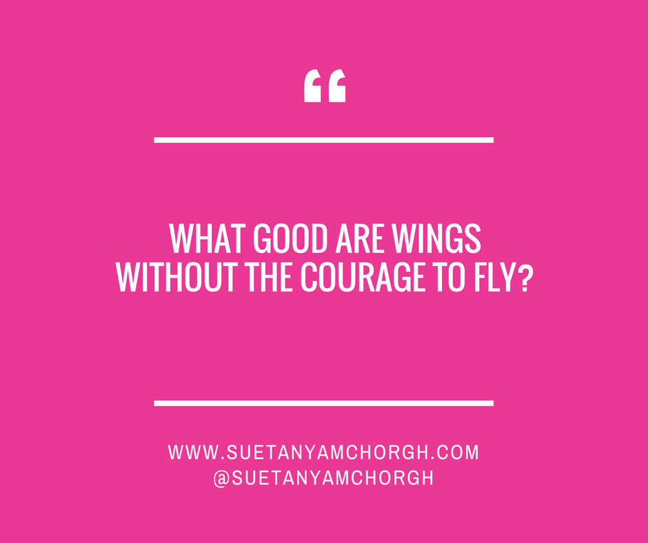 WHAT GOOD ARE WINGS WITHOUT THE COURAGE TO FLY_.png