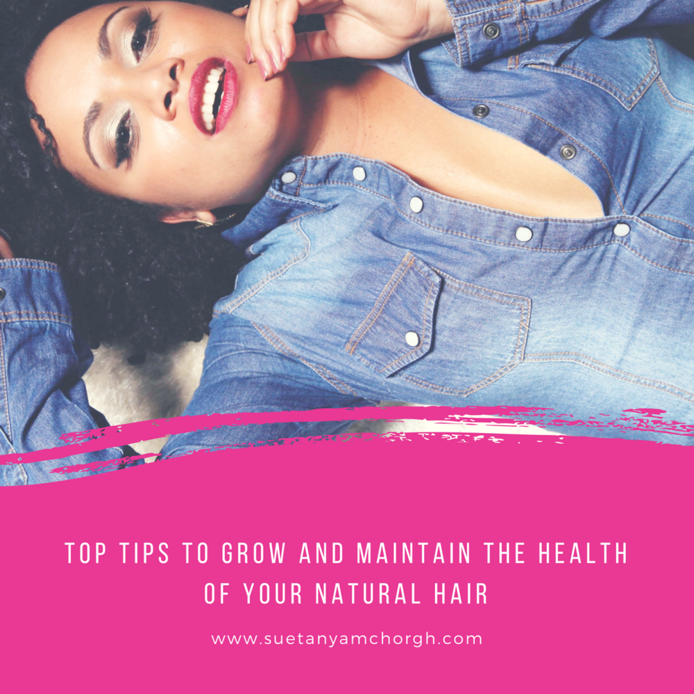 Top Tips To Grow And Maintain The Health Of Your Natural Hair.png