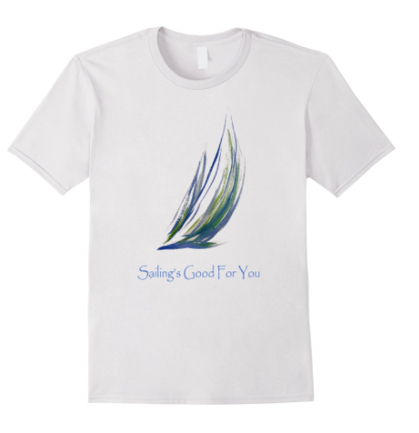 sailing's good for you tshirt