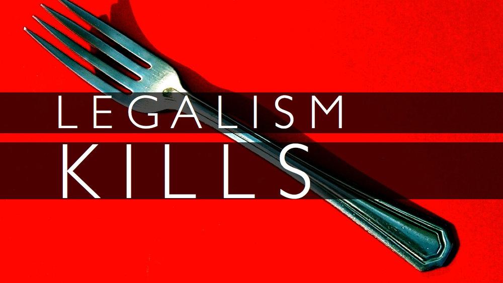 legalismkills.jpg