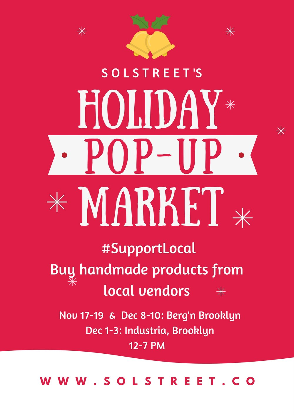 Solstreet PopUp - Grab a glass of beer and indulge in an artsy showcase of local handmade & sustainable products from fellow New Yorkers. Rub shoulders with some amazing influencers who shape the personal fashion and lifestyle landscape on social media. At our markets, there will be a variety of local brands selling Home Decor, Sustainable Fashion, Handmade Jewelry, Accessories & more! Market dates: November 17-19:  Berg'n, BrooklynDecember 1-3:      Industria, BrooklynDecember 8-10:    Berg'n, Brooklyn