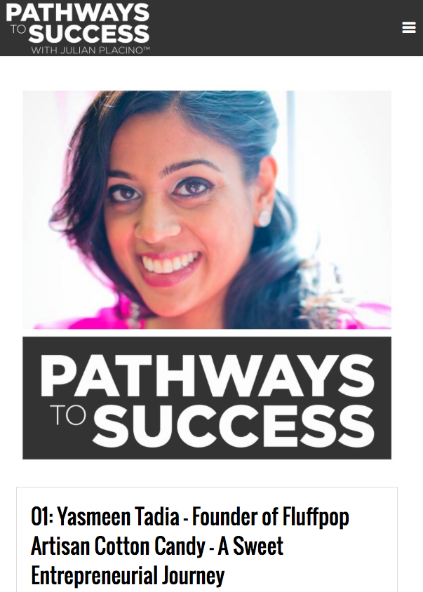 The Pathways to Success: Yasmeen Tadia – Founder of Fluffpop Artisan Cotton Candy – A Sweet Entrepreneurial Journey
