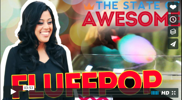 The State of Awesome: Episode 4 I STOP, POP AND DROP IT: ALL-NATURAL, VEGAN COTTON CANDY WITH FLUFFPOP