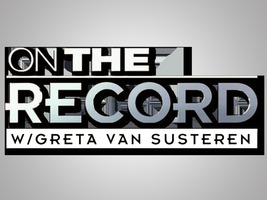 on_the_record_with_greta_van_susteren.jpg