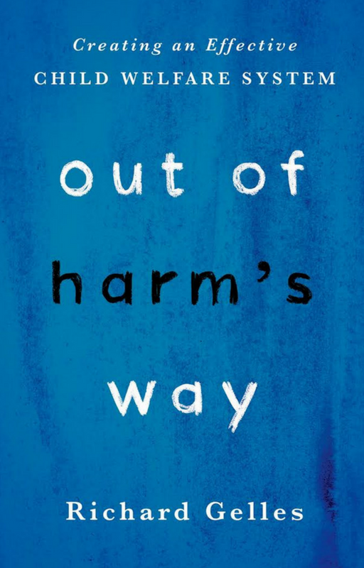 Out of Harm's Way  - Richard Gelles