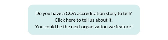 Do+you+have+a+COA+accreditation+story+to+tell_+Click+here+to+tell+us+about+it.+You+could+be+the+next+organization+we+feature%21+%285%29.jpg