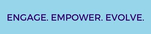 Engage. Empower. Evolve.
