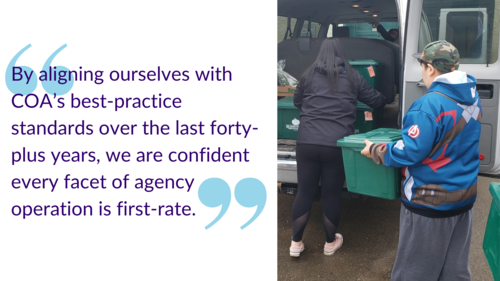"""""""By aligning ourselves with COA's best-practice standards over the last forty-plus years, we are confident every facet of agency operation is first-rate."""""""