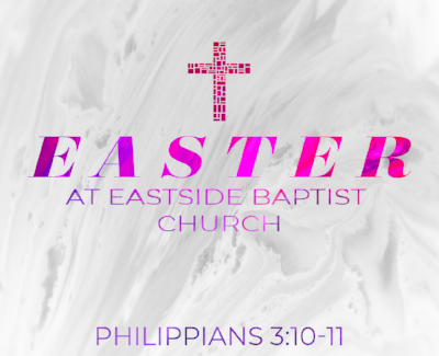 Easter Message from Philippians 3:10-11