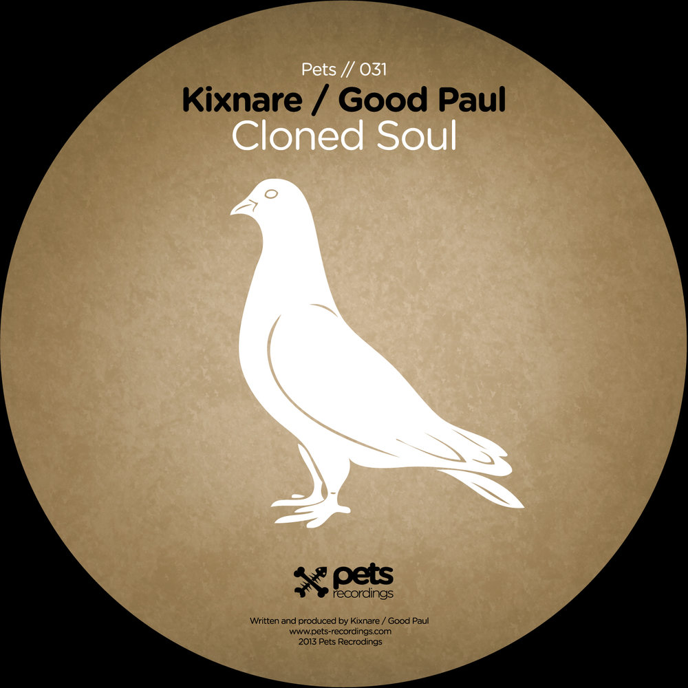 Kixnare / Good Paul - Cloned Soul EP [PETS031]
