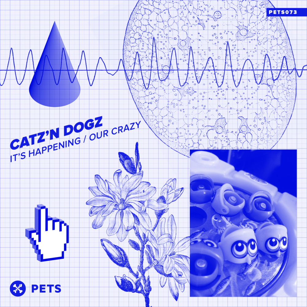 edit navigation bar Catz 'n Dogz - It's Happening / Our Crazy EP [PETS073]
