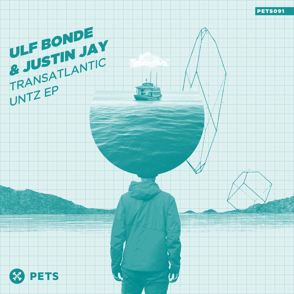 Ulf Bonde & Justin Jay - Transatlantic Untz EP [PETS091]