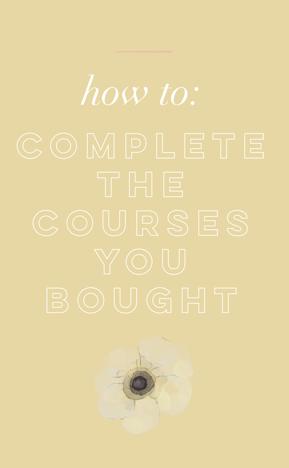 completethecoursesyoubought.jpg