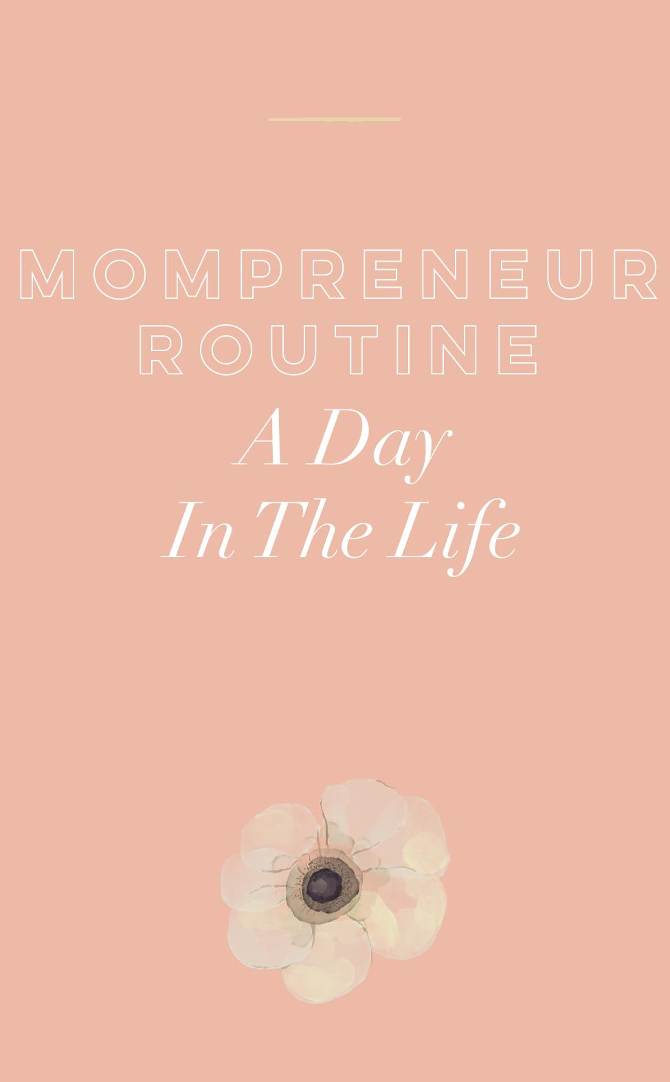 Mompreneur Routine - A Day In The Life.jpg