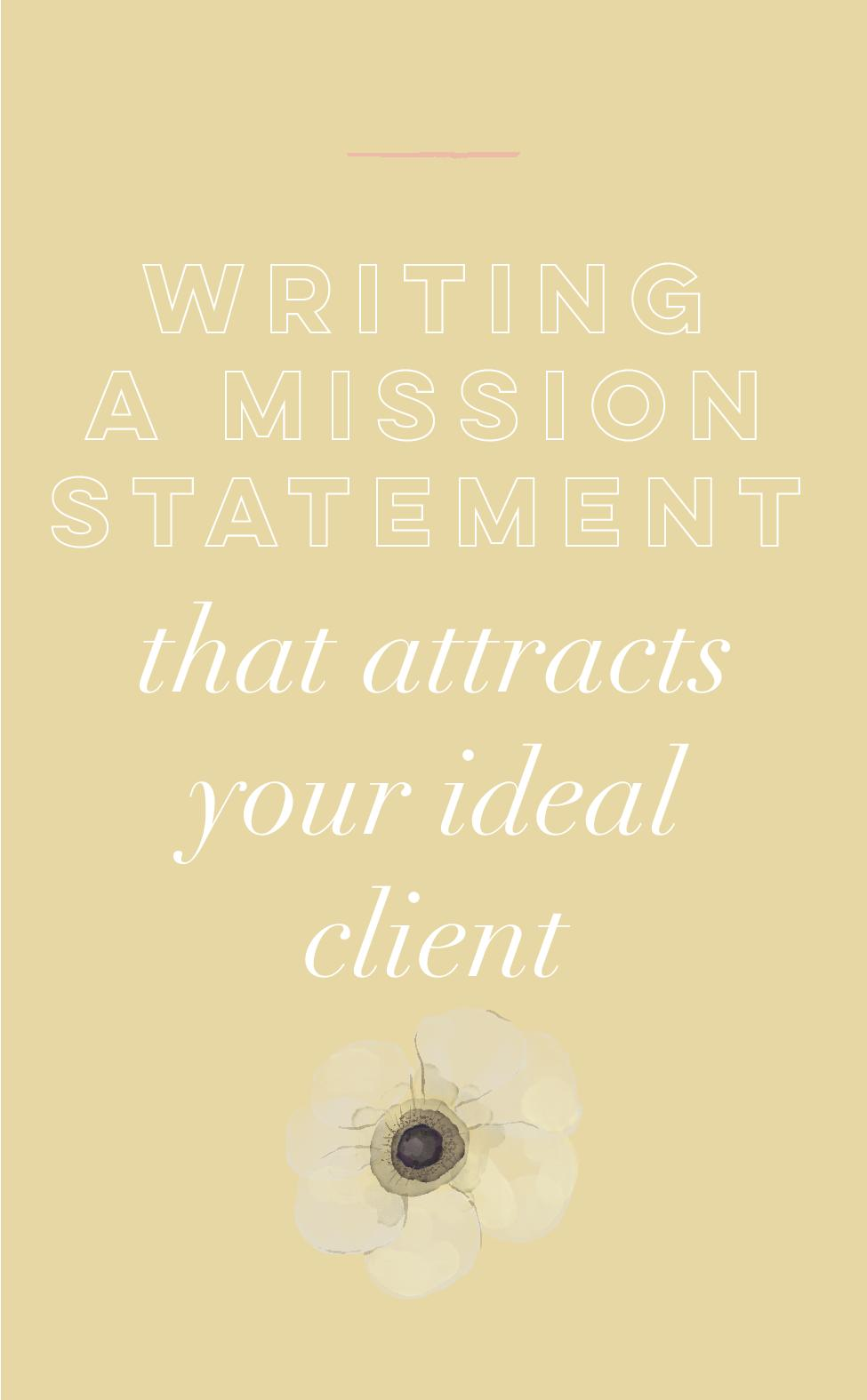 Writing A Mission Statementthat Attracts Your Ideal Client.jpg