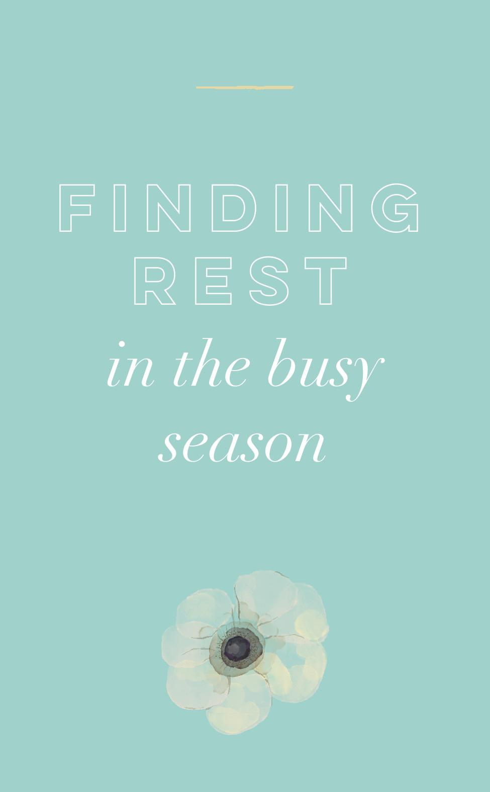 Finding Rest in the Busy Season.jpg