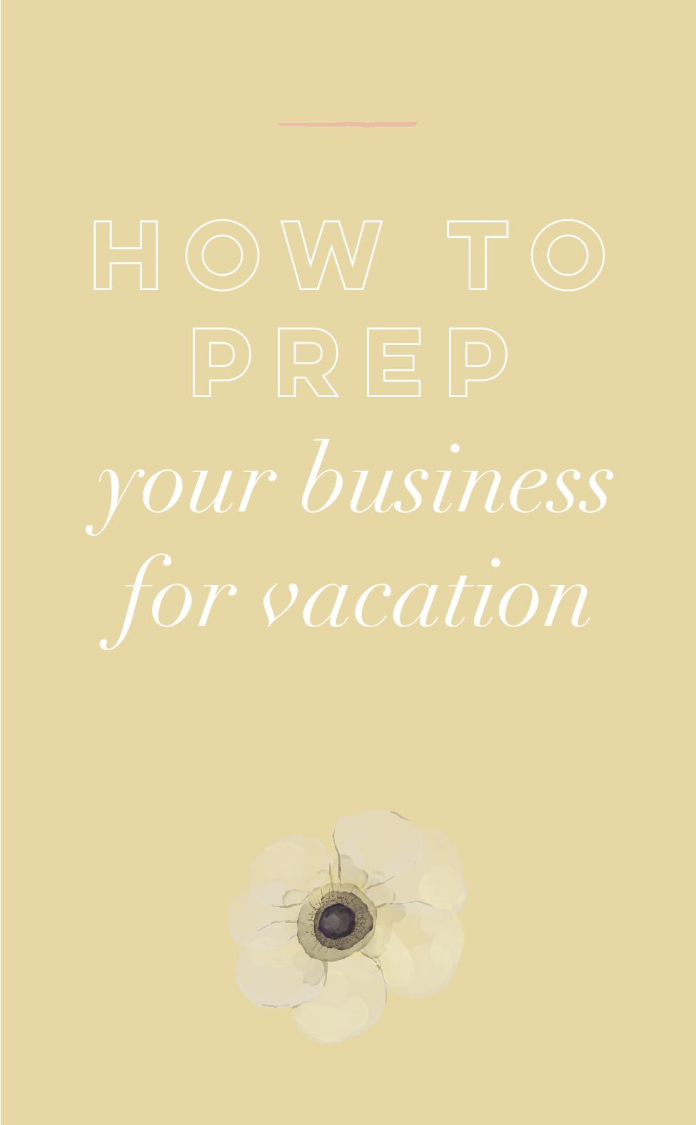How to Prep Your Business for Vacation.jpg