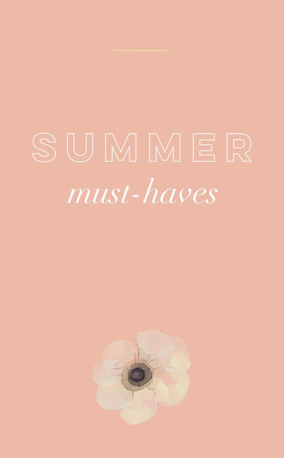Summer Must Haves.jpg
