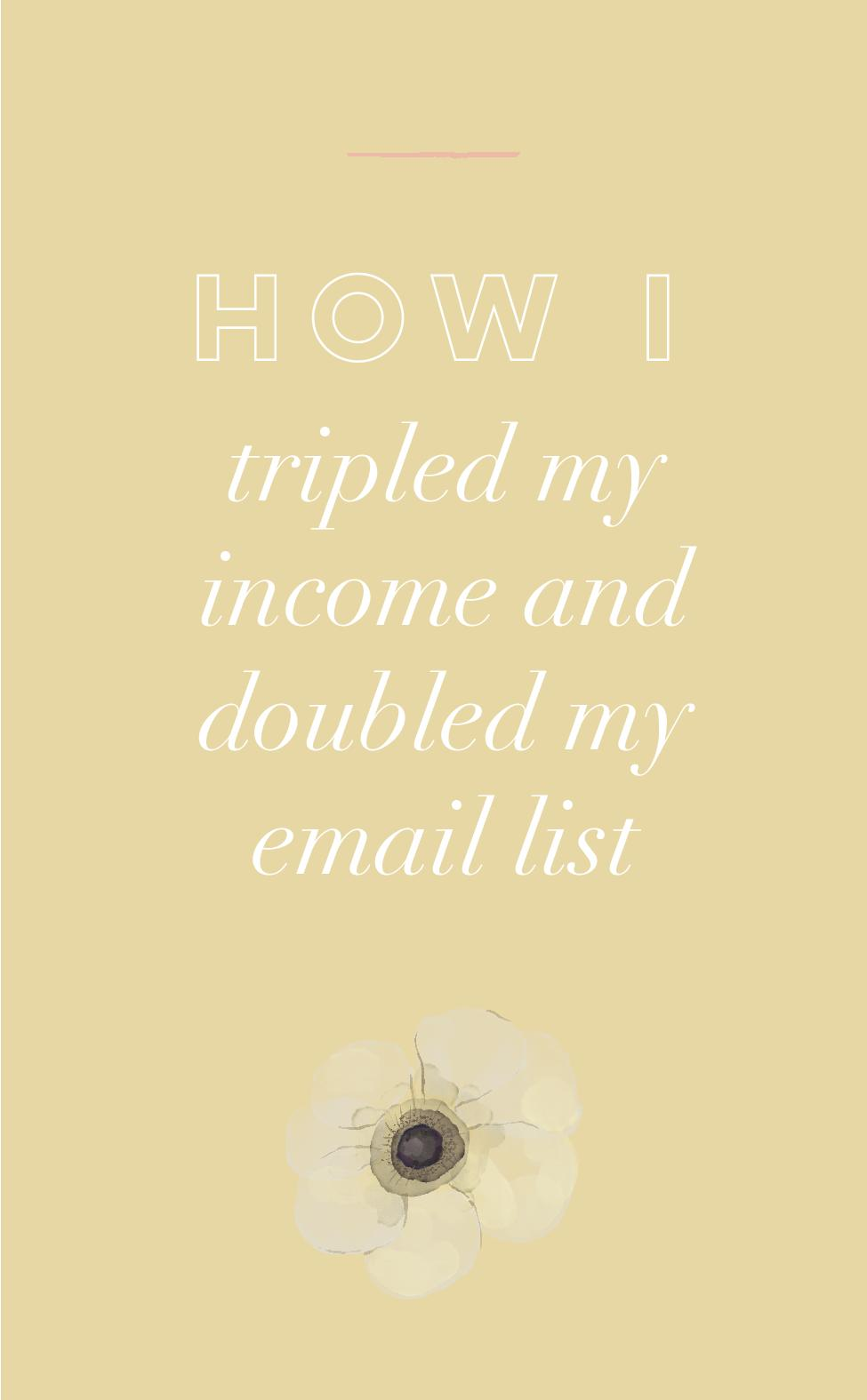 How I Tripled My Income and Doubled My Email List.jpg