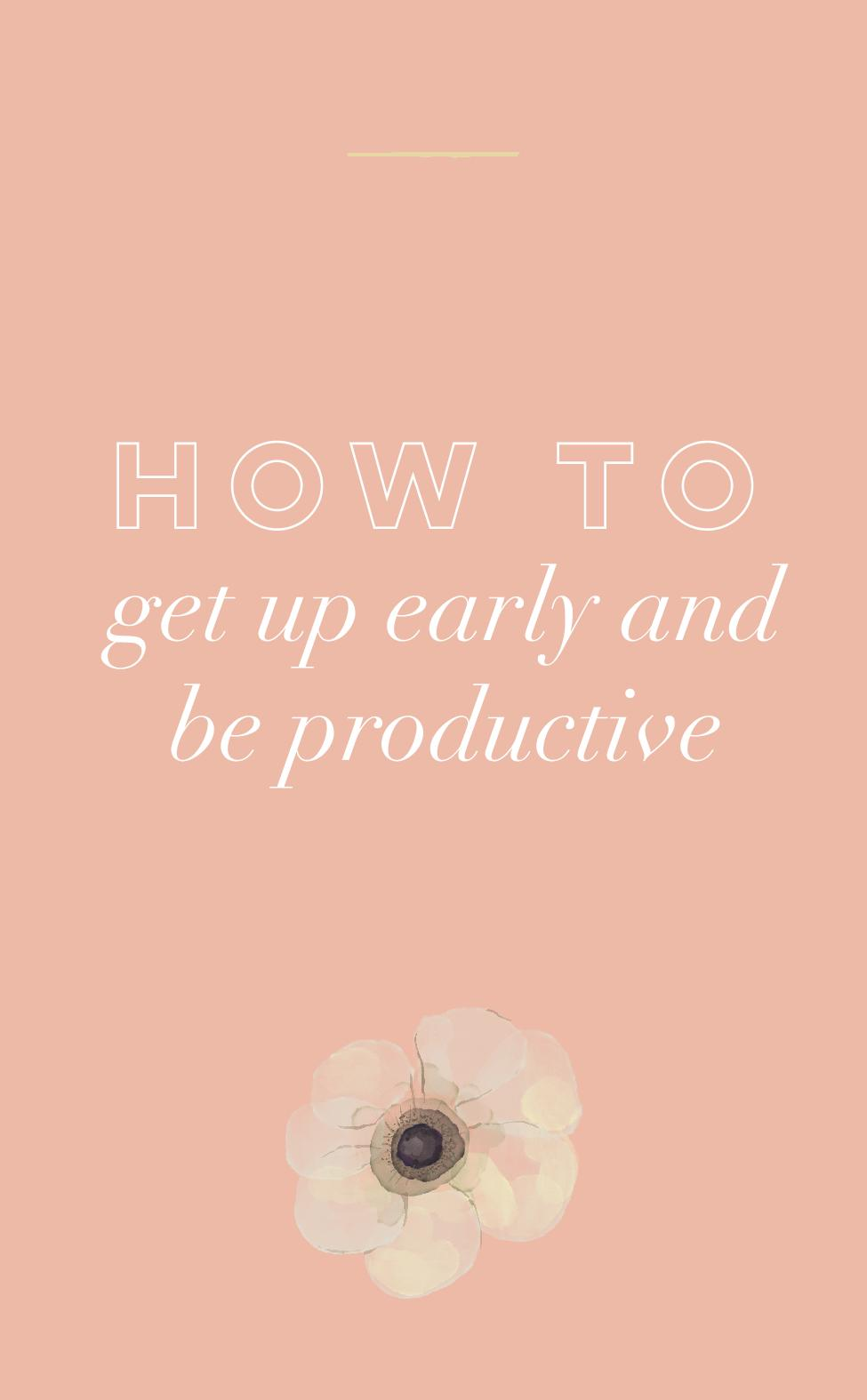 How to get up early and be productive.jpg