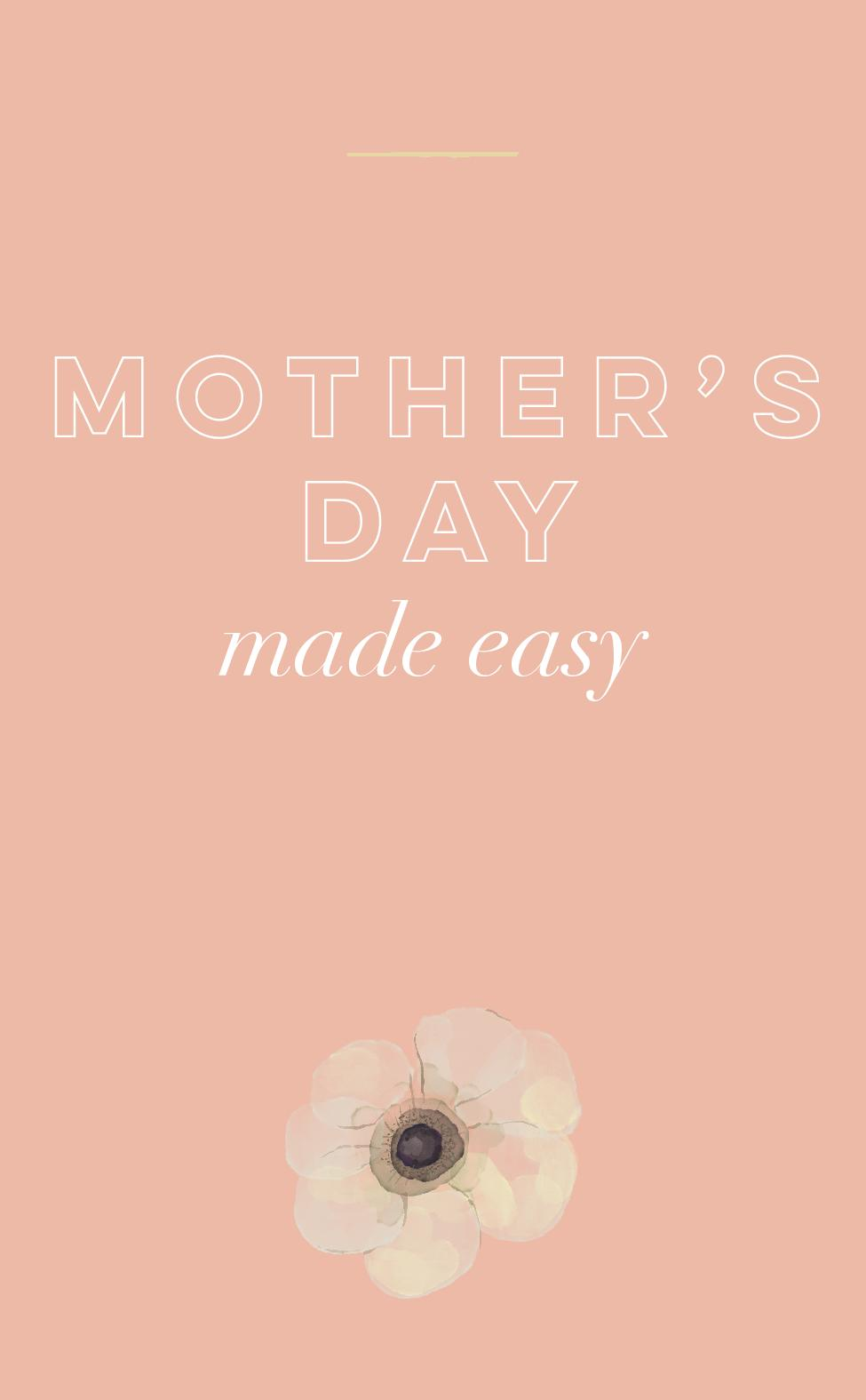 Mother s Day Made Easy.jpg