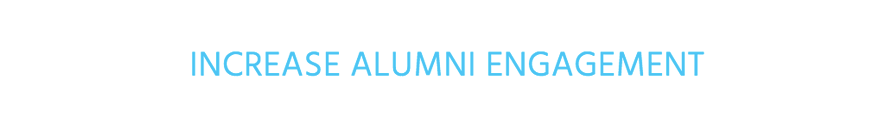 Increase alumni engagement