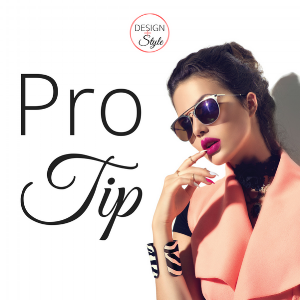 Design+Style Pro Tip