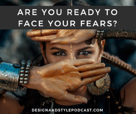Design and Style Face Your Fears