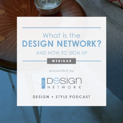 The Design Network - Design+Style Podcast Webinar