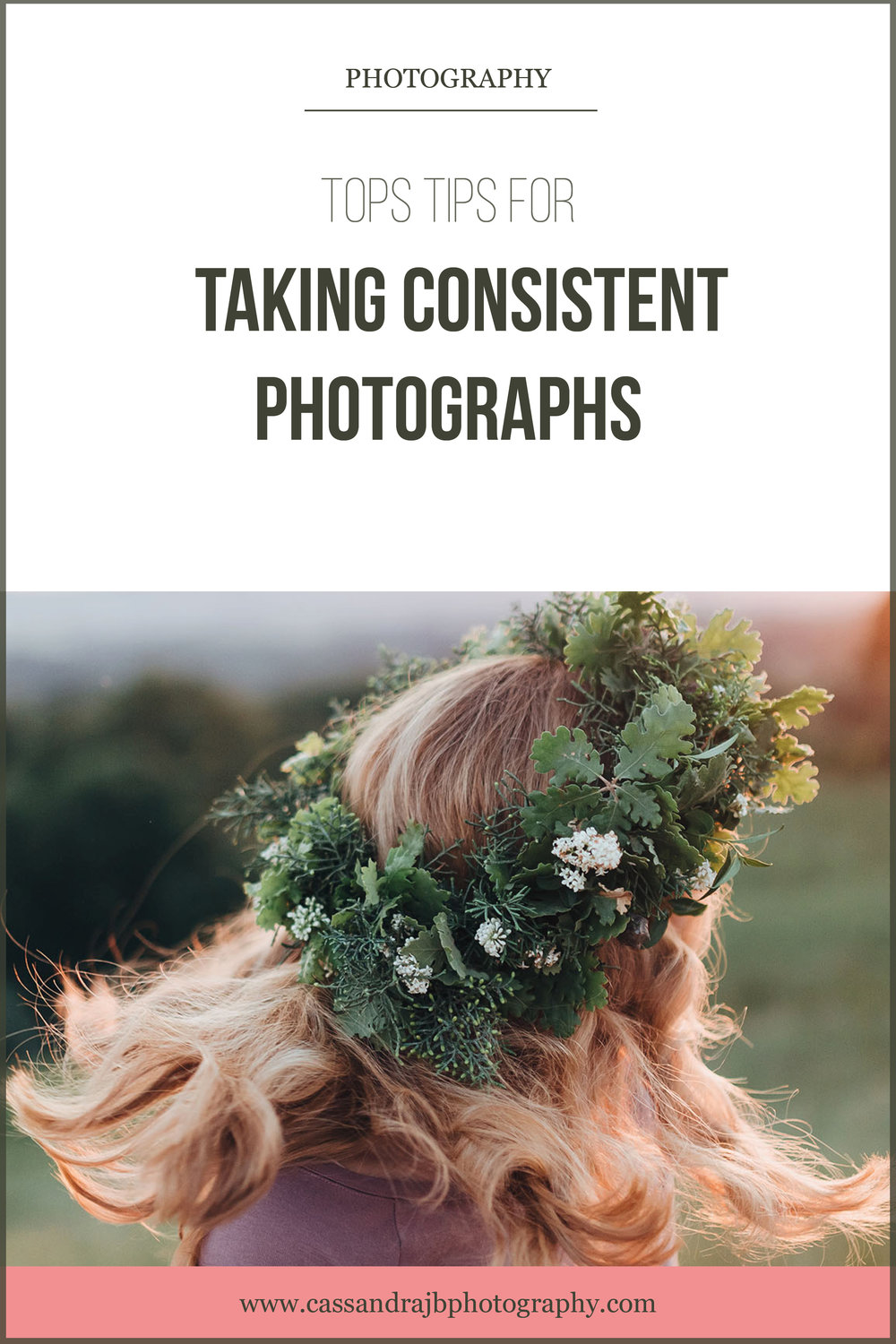 Blog - Top Tips for Taking Consistent Photographs.jpg