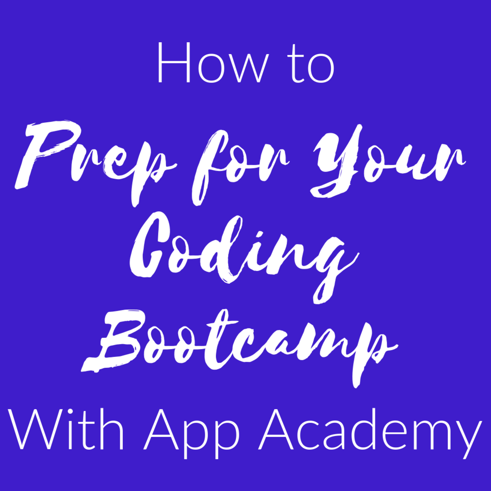 How to Prep for Your Coding Bootcamp With App Academy