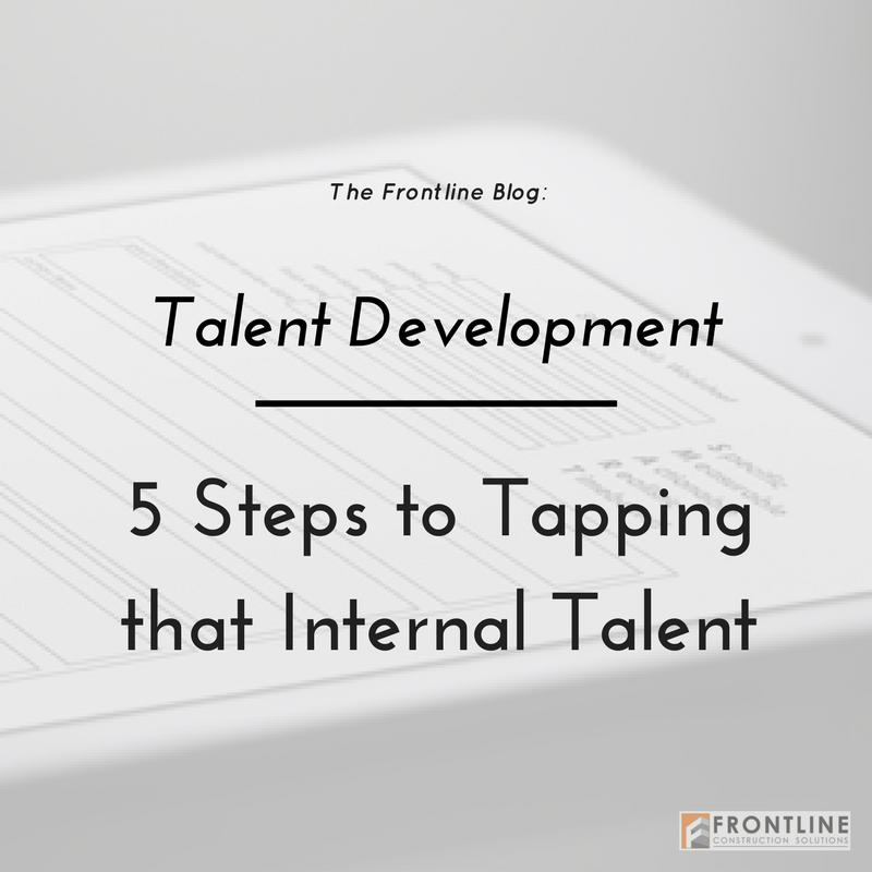 5 ways to develop internal talent, goal setting, development, construction training, labor
