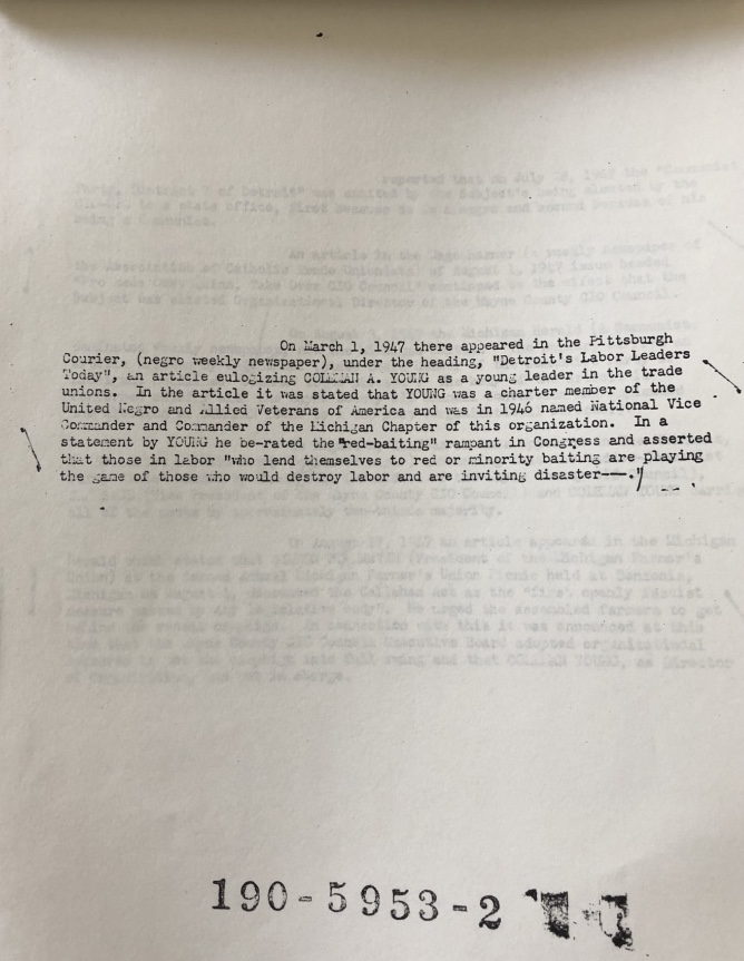 "The FBI kept tabs on Coleman Young's public statements concerning communism and labor politics. Here, they took note of statements he made decrying ""red-baiting"" in the  Pittsburgh Courier ."
