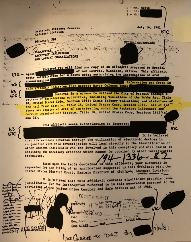 The FBI applied for authorization to tap Coleman Young's phone communications as part of an investigation into rigged sludge hauling contracts in Detroit. Young had a reputation for taking great care to avoid being recorded; his attorney and longtime friend Mayer Morganroth said that Young would turn the TV on at high volume while having conversations in his office.